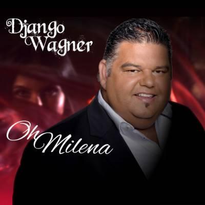 Nieuwe single Django Wagner - Oh Milena
