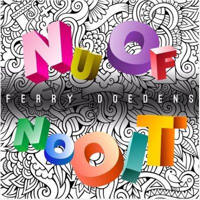 Ferry Doedens verrast met nieuwe single 'Nu Of Nooit'