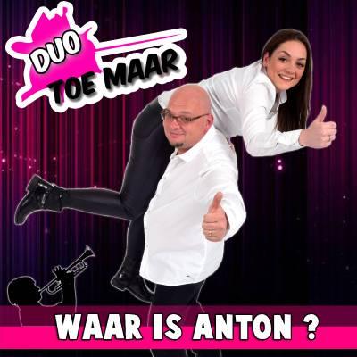 Nieuwe Single Duo Toe Maar - Waar is Anton?