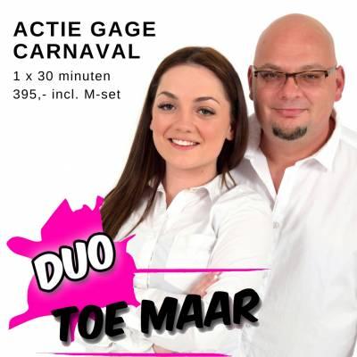 Speciale Carnavalsgage voor Duo Toe Maar