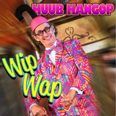 Wip Wap is het nieuwe feestnummer van Huub Hangop