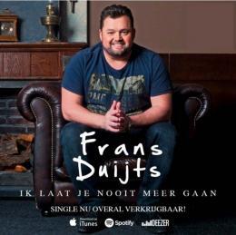 Nieuwe single en videoclip Frans Duijts - Ik Laat Je Nooit Meer Gaan