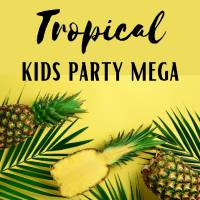 Tropical Kids Party - Mega