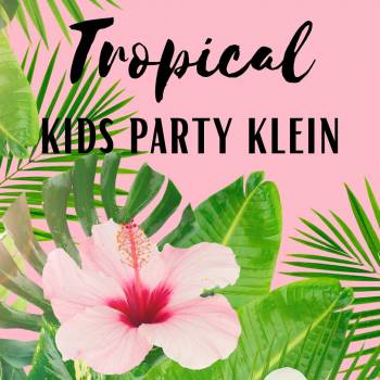 Tropical Kids Party - Klein Boeken of Inhuren?