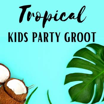Tropical Kids Party - Groot huren of boeken